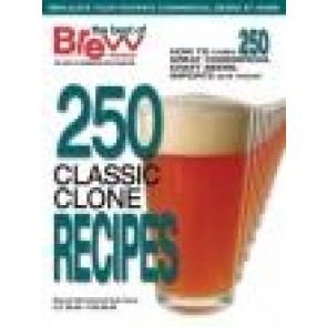 BYO 250 Classic Clone Recipes (Special Issue) 2010