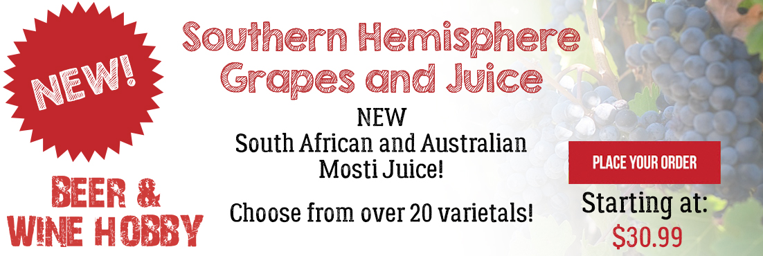 Australian, South African, and Chilean grapes and juices